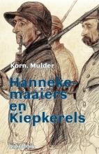 Kornelis Mulder , Hannekemaaiers en Kiepkerels