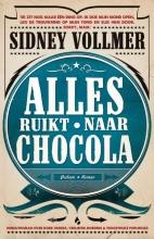 Sidney  Vollmer Alles ruikt naar chocola