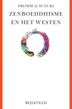 Daisetz T. Suzuki Erich Fromm, Zenboeddhisme en het westen