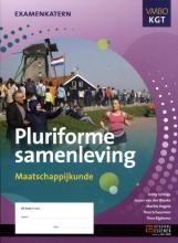 Marlies Hagers , Pluriforme samenleving vmbo kgt maatschappijkunde Werkboek