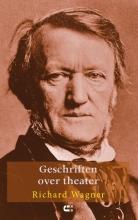 Richard Wagner , Geschriften over theater