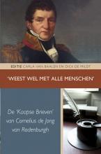 Cornelius de Jong van Rodenburgh Weest wel met alle menschen. De Kaapse brieven van Cornelius de Jongh van Rodenburgh