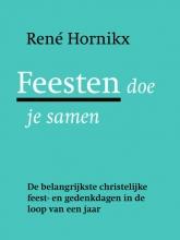 Rene  Hornikx Feesten doe je samen