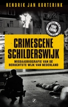 Hendrik Jan Korterink , Crimescene Schilderswijk