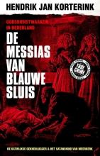 Hendrik Jan Korterink , De Messias van Blauwe Sluis