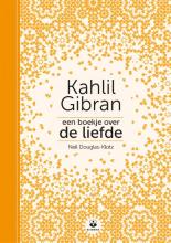 Kahlil Gibran Neil Douglas-Klotz, Een boekje over de liefde