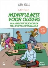 Susan Bögels , MYmind Mindfulness voor ouders van kinderen en jongeren met aandachtsproblemen
