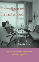 Anneke  Avis En zwijgen was het antwoord