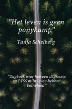 Tanja  Schelberg `Het leven is geen ponykamp`