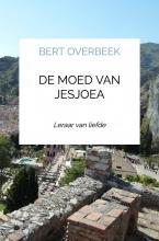 Bert Overbeek , De moed van Jesjoea