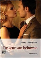 Henny  Thijssing-Boer De geur van heimwee - grote letter uitgave