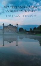 Ted J. van Turnhout Waterland manor afscheid van Doyle`s