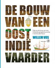 Willem Vos , De bouw van een Oost-Indiëvaarder