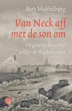 Bart Middelburg , Van Neck aff met de son om