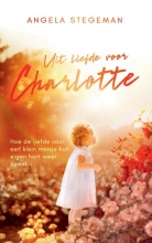 Angela Stegeman , Uit liefde voor Charlotte
