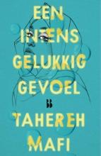 Tahereh Mafi , Een intens gelukkig gevoel