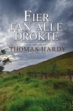 Thomas Hardy , Fier fan alle drokte