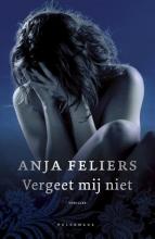 Anja Feliers , Vergeet mij niet