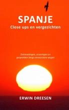 Erwin Dreesen , Spanje, close ups en vergezichten