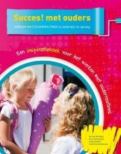Itie van den Berg, Hans  Christiaanse, Linda  Dankers, Emilie  Groot-Ketelaars Succes! met ouders
