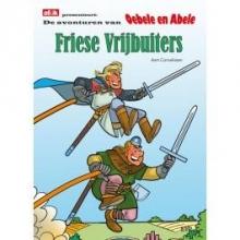 Aart  Cornelissen De avonturen van Oebele en Abele Friese Vrijbuiters