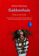 Marieke Nijmanting , Gekkenhuis, to be or not to be