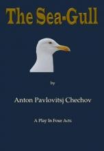 Anton Pavlovitsj  Chechov The Sea-Gull