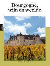 Marion van Amelrooij Bourgogne, wijn en weelde