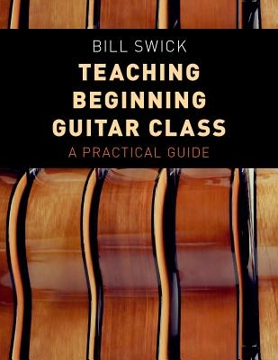 Bill Swick,Teaching Beginning Guitar Class