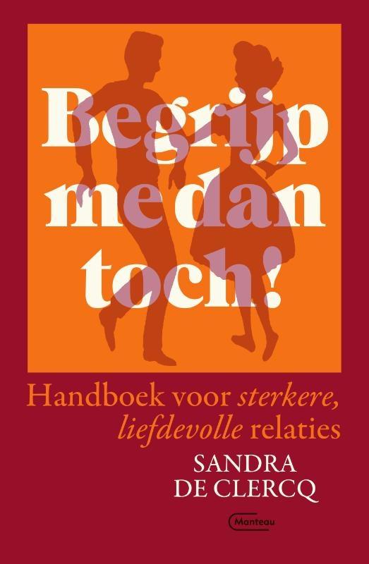 Sandra De Clercq,Begrijp me dan toch!
