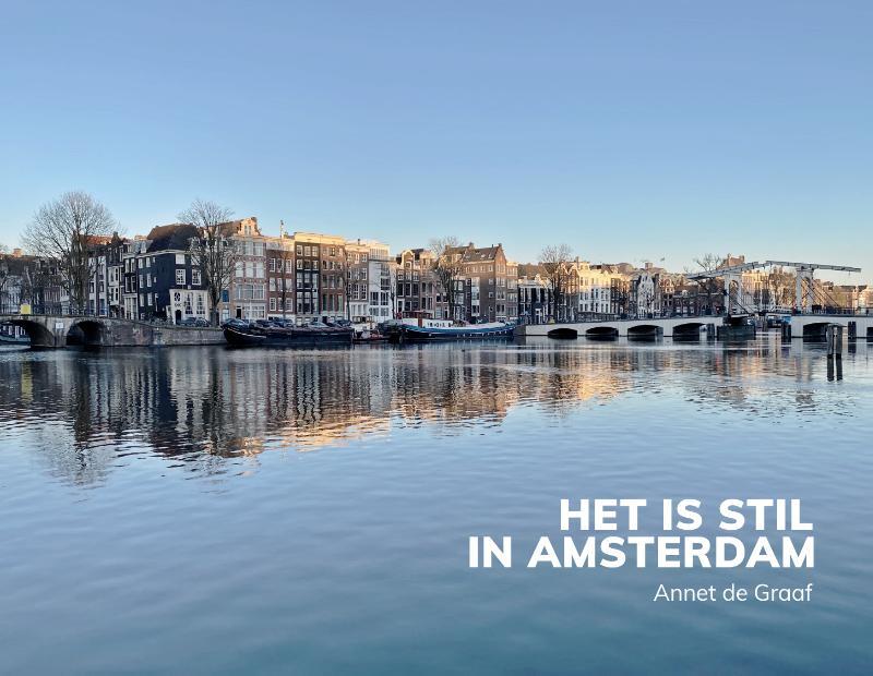 Annet de Graaf,Het is stil in Amsterdam