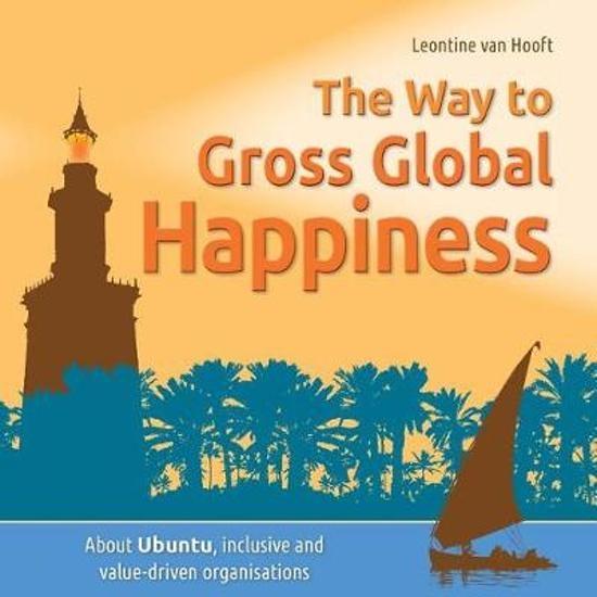 Leontine van Hooft,The way to gross global happiness