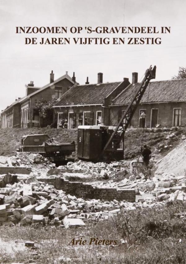 Arie Pieters,Inzoomen op `s-Gravendeel in de jaren vijftig en zestig