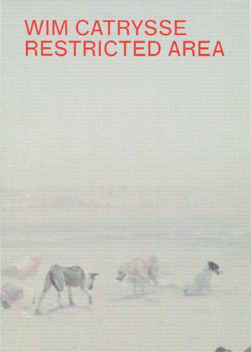 Wim Catrysse,Restricted area