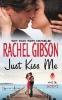 Gibson, Rachel,Just Kiss Me