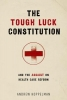 Koppelman, Andrew,The Tough Luck Constitution and the Assault on Health Care Reform