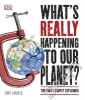 Tony Juniper,What`s Really Happening to Our Planet?