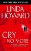 Linda Howard,Cry No More