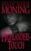 Moning, Karen Marie,The Highlander`s Touch
