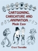 Thorndike, Chuck,Cartooning, Caricature and Animation Made Easy
