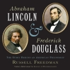 Freedman, Russell,Abraham Lincoln and Frederick Douglass