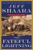 Shaara, Jeff,The Fateful Lightning