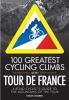 Warren, Simon,100 Greatest Cycling Climbs of the Tour de France