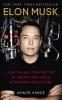 <b>Vance, Ashlee</b>,Elon Musk