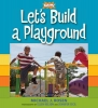 Rosen, Michael J.,   Kaboom!,Let`s Build a Playground