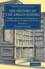 Turner, Sharon,The History of the Anglo-Saxons 4 Volume Set The History of