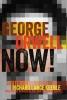 ,George Orwell Now!