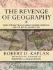 Kaplan, Robert D.,The Revenge of Geography