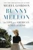 Gordon, Meryl,Bunny Mellon