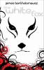 Bartholomeusz, James,The White Fox